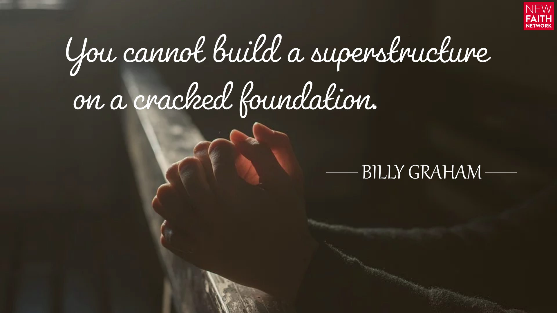 You cannot build a superstructure on a cracked foundation.