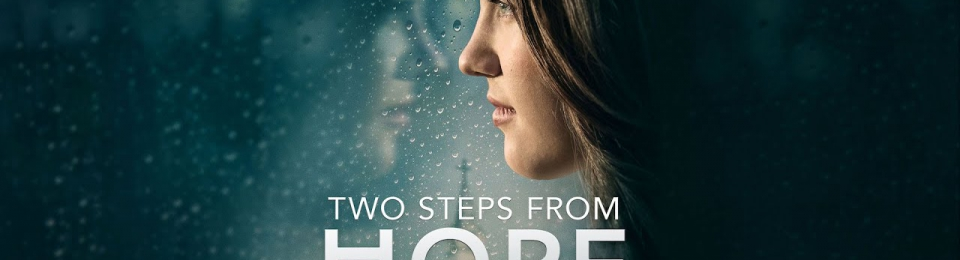 movies with a message of hope, like two steps from hope